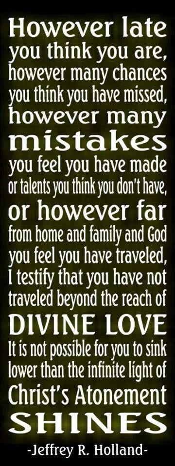 Exactly! Love, Love, LOVE Elder Holland!