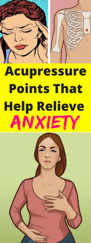 Acupressure Points That Help Relieve Anxiety -