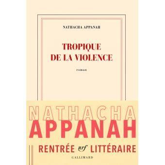 Nathacha APPANACH - Tropique de la violence (Gallimard)