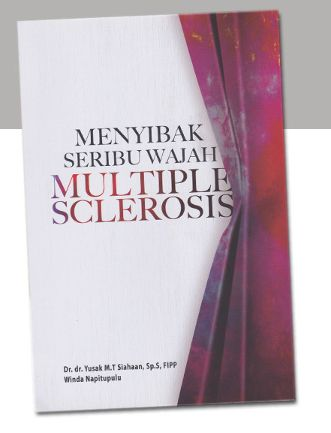 Penyakit Multiple Sclerosis (MS) memang masih tergolong jarang diderita oleh orang Indonesia, namun bukan berarti belum ada penyandang MS di negara ini. Kurangnya informasi tentang penyakit MS di Indonesia memotivasi seorang dokter spesialis saraf, Dr. dr. Yusak M. T. Siahaan, Sp. S, FIPP dan seorang pasien/penyitas MS, Winda Napitupulu, untuk menulis buku berjudul 'Menyibak Seribu Wajah Multiple Sclerosis'.