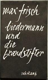Biedermann und die Brandstifter by Max Frisch