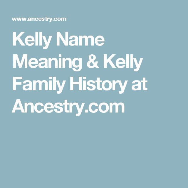 Kelly Name Meaning & Kelly Family History at Ancestry.com ...