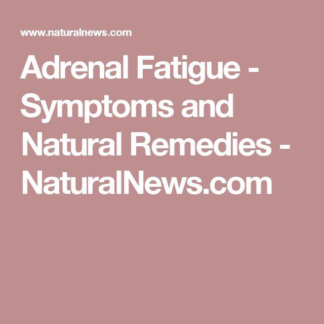 Adrenal Fatigue - Symptoms and Natural Remedies - NaturalNews.com
