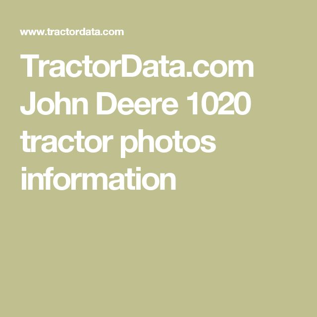 TractorData.com John Deere 1020 tractor photos information