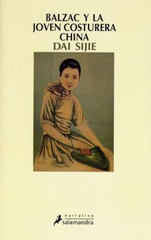 Balzac y la joven costurera china / Dai Sijie. 32ª sesión 2013. Catálogo ULL:  http://absysnet.bbtk.ull.es/cgi-bin/abnetopac?TITN=415501
