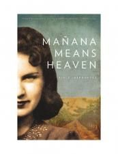 Mañana Means Heaven, winner of the 2014 Independent Publisher Book Award (Literary Fiction category)
