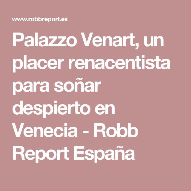 Palazzo Venart, un placer renacentista para soñar despierto en Venecia - Robb Report España