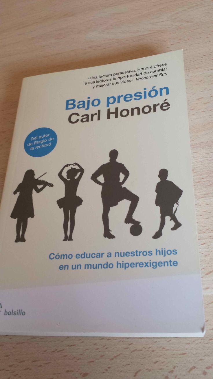 Bajo presión de Carl Honoré. Cómo educar a nuestros hijos en un mundo hiperexigente. Cómpralo en Ebay: http://www.ebay.es/itm/122058258113?ssPageName=STRK:MESELX:IT&_trksid=p3984.m1555.l2649