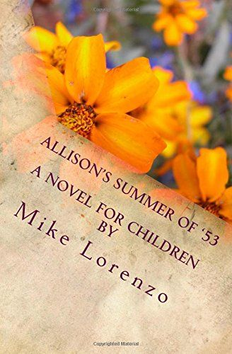 Allison's Summer by Mr Mike Lorenzo http://www.amazon.co.uk/dp/1490371559/ref=cm_sw_r_pi_dp_OKFqvb1A3Y00Q
