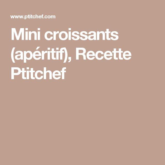 Mini croissants (apéritif), Recette Ptitchef