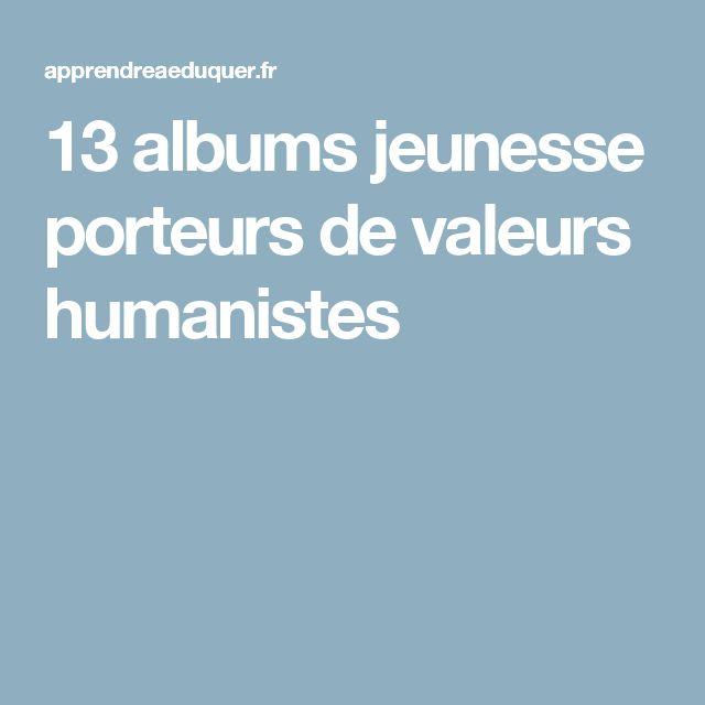 13 albums jeunesse porteurs de valeurs humanistes