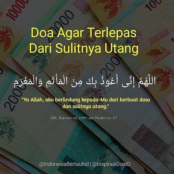 . Doa Agar Terlepas Dari Sulitnya Utang اللهم إنى أعوذ بك من المأثم والمغرم Allahumma inni audzu bika minal matsami wal maghrom Ya Allah aku berlindung kepada-Mu dari berbuat dosa dan sulitnya utang HR. Bukhari no. 2397 dan Muslim no. 5 . . Follow @InspirasiDoaID Follow @InspirasiDoaID Follow @InspirasiDoaID #IndonesiaBertauhid #IslamRahmatanLilAlamin #InspirasiDoaIB #Doa #Dailydoa #DoaSeharihari #Islam http://ift.tt/2f12zSN
