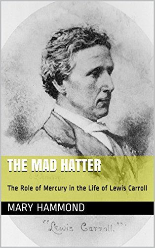 The Mad Hatter: The Role of Mercury in the Life of Lewis Carroll by Mary Hammond, http://www.amazon.co.uk/dp/B00KMQS1HG/ref=cm_sw_r_pi_dp_jEaaub0NNM621