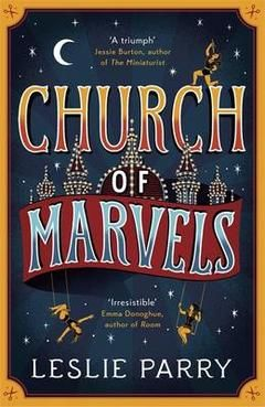 Our Book of the Month, May 2015: Church of Marvels by Leslie Parry.