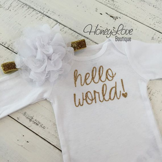 SET Hello World! Newborn welcome baby girl take home hospital outfit, flower headband bow, custom shirt white bodysuit, gold sparkle glitter by HoneyLoveBoutique