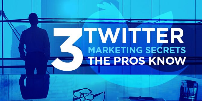 3 #Twitter #Marketing Secrets the Pros Know