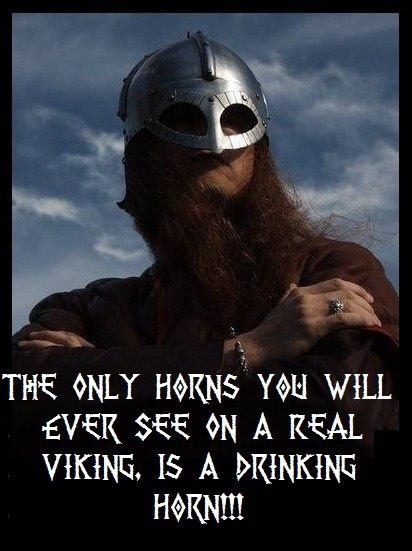 Truly- the horned helm must be the dumbest fighting accessory after the form fitting bustier breastplate!!!