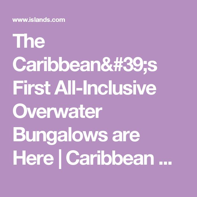 The Caribbean's First All-Inclusive Overwater Bungalows are Here   Caribbean Overwater Bungalows   Sandals Montego Bay Jamaica   Islands