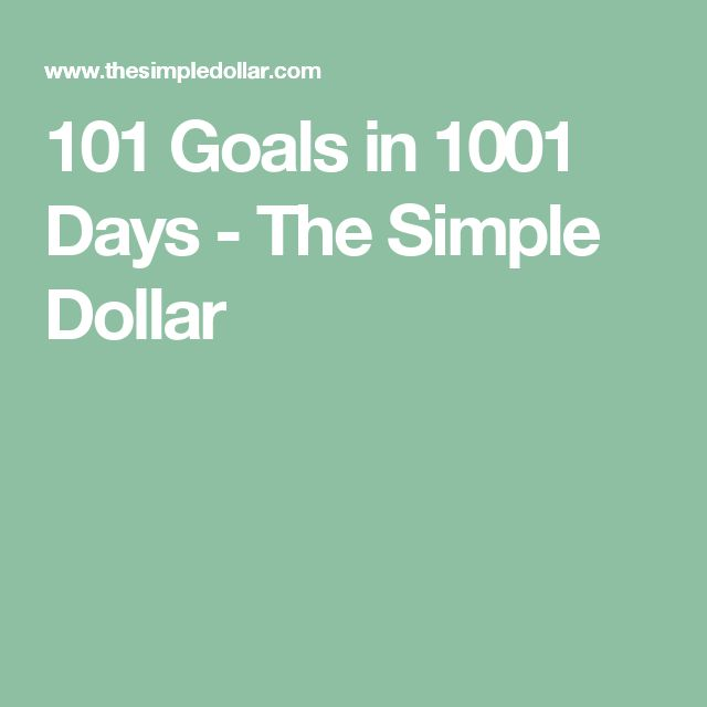 101 Goals in 1001 Days - The Simple Dollar