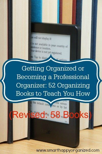 Getting Organized or Becoming a Professional Organizer? 58 Organizing Books to Teach You How