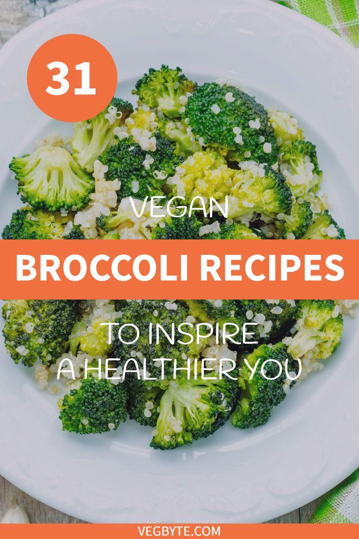 31 Vegan Broccoli Recipes To Inspire A Healthier You Vegan Diet