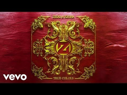 Zedd, Kesha - True Colors (Audio) - YouTube