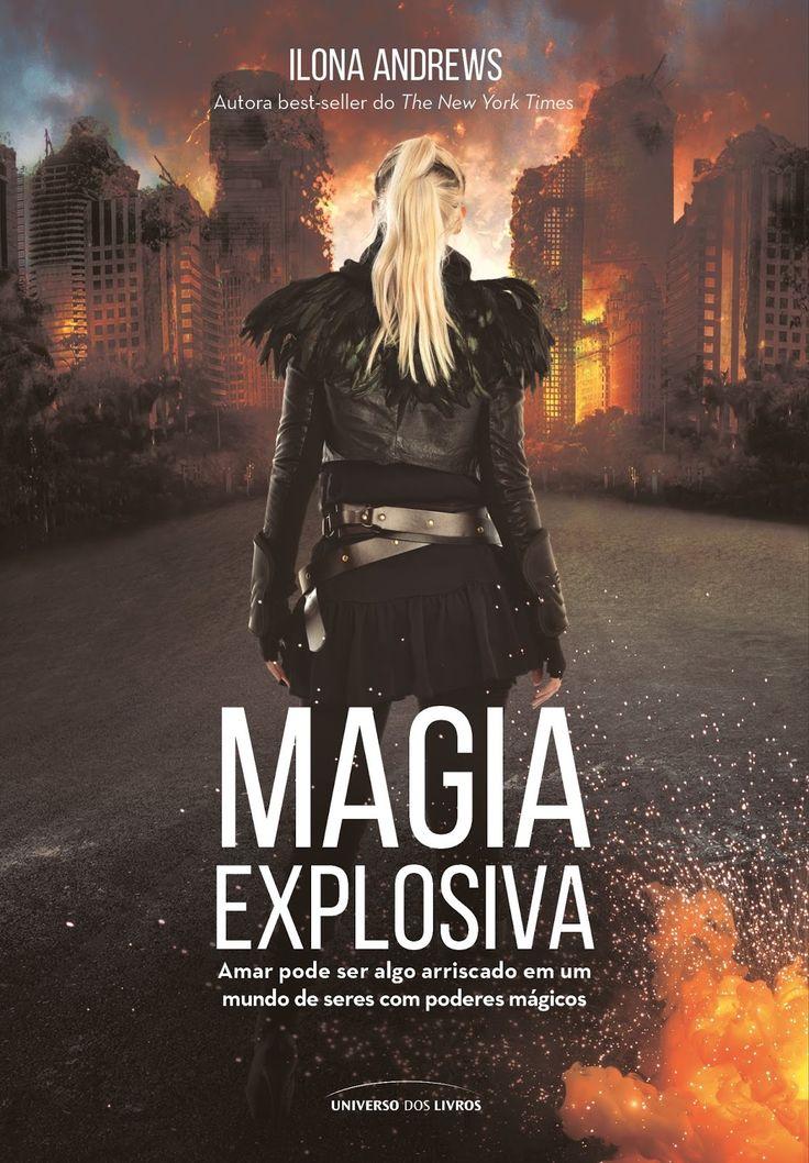 Divulgando | Magia Explosiva, de Ilona Andrews - Cantinho da Leitura