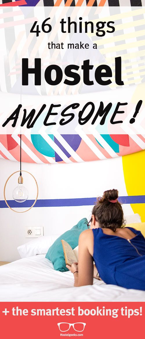 46 things that make a hostel AWESOME! A guide to everybody being sick of average, low-quality hostels!  http://hostelgeeks.com/46-things-hostels-awesome/