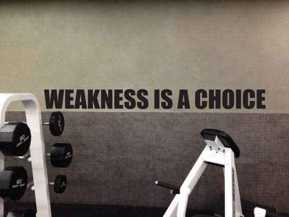 WEAKNESS IS A CHOICE, Vinyl Wall Art Decal