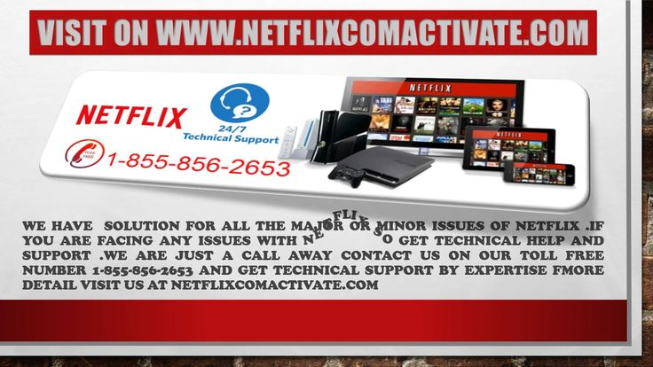 We are providing technical support help for Netflix app
