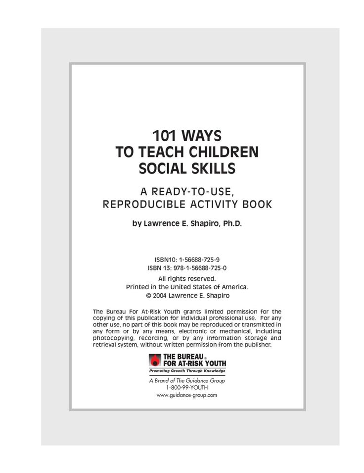 101 Ways to Teach Children Social Skills Includes 101 ready-to-use, reproducible activities to help children improve their social skills. Topics include communicating; expressing your feelings; caring about yourself and others; problem solving; listening; standing up for yourself; and understanding and managing conflict.
