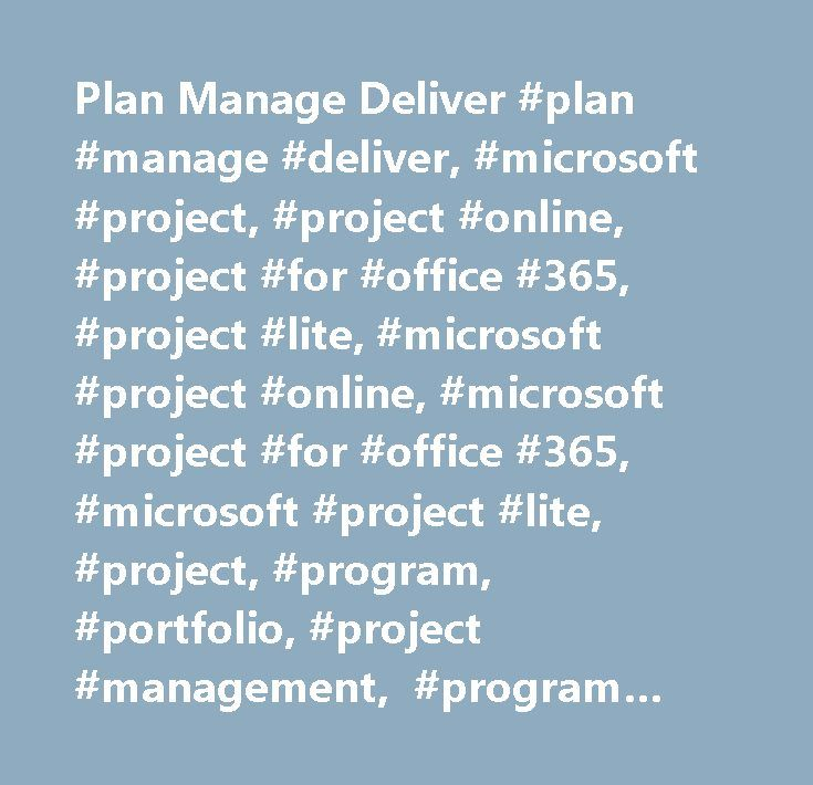 Plan Manage Deliver #plan #manage #deliver, #microsoft #project, #project #online, #project #for #office #365, #project #lite, #microsoft #project #online, #microsoft #project #for #office #365, #microsoft #project #lite, #project, #program, #portfolio, #project #management, #program #management, #portfolio #management, #ppm, #cloud #ppm, #ppm #solution, #cloud #solution, #cloud #ppm #solution, #project #management #tool, #program #management #tool, #portfolio #management #tool, #project…