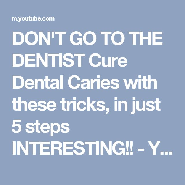 DON'T GO TO THE DENTIST Cure Dental Caries with these tricks, in just 5 steps INTERESTING!! - YouTube