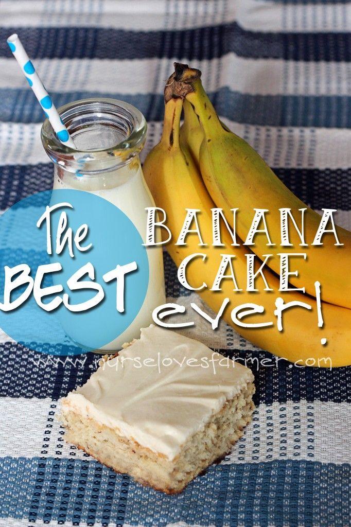 The BEST Banana Cake Ever! - Nurse Loves Farmer