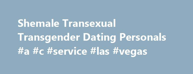 transexual dating nsa encounter