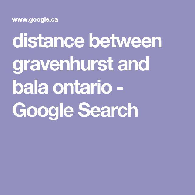 distance between gravenhurst and bala ontario - Google Search