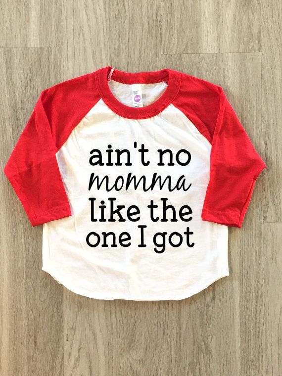 Hey, I found this really awesome Etsy listing at https://www.etsy.com/listing/271761538/aint-no-momma-like-the-one-i-got-tshirt