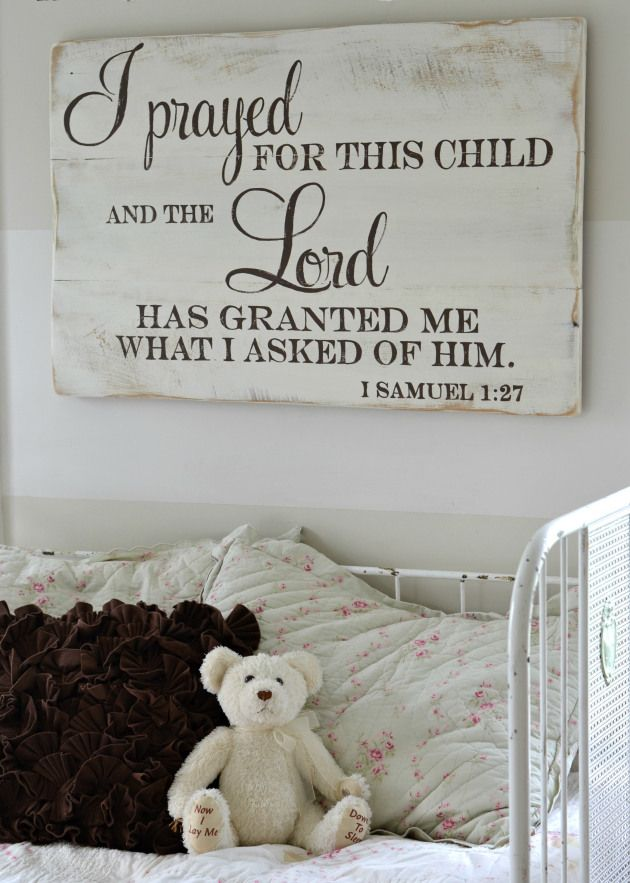 "1 Samuel 1:27 - I have prayed for this child... (Click for more ""Sign Projects"" by Aimee Weaver.)"
