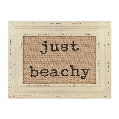 Capture The Nature Of Coastal Style With A Just Beachy Burlap Framed Art  Print. Printed On Burlap, This Beachy Motto Sets A Relaxing, Tone For Your  Beach ...