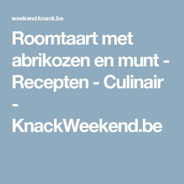 Roomtaart met abrikozen en munt - Recepten - Culinair - KnackWeekend.be