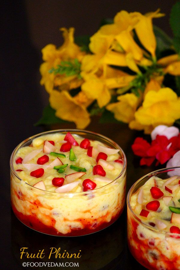 Fruit Phirni How To Prepare Phirni Recipe Phirni Recipe Sweet Desserts Food