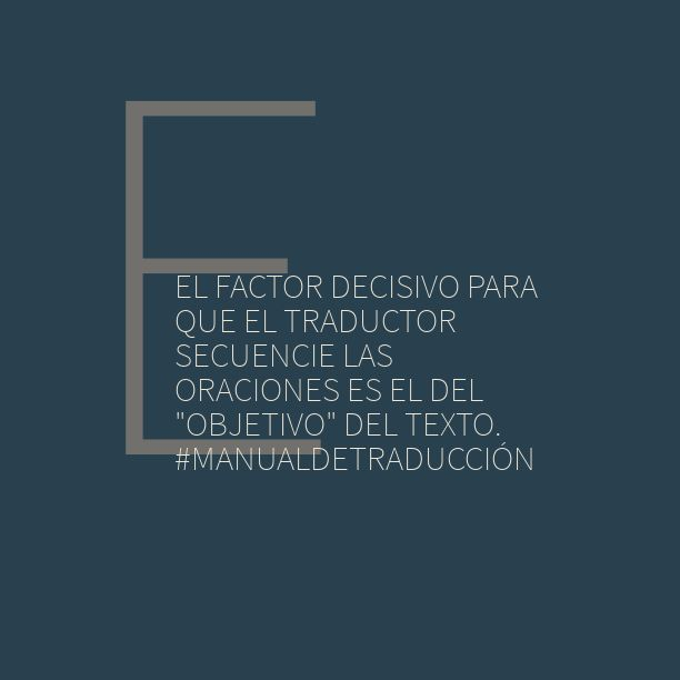 """El factor decisivo para que el traductor secuencie las oraciones es el del """"objetivo"""" del texto. #ManualDeTraducción"""