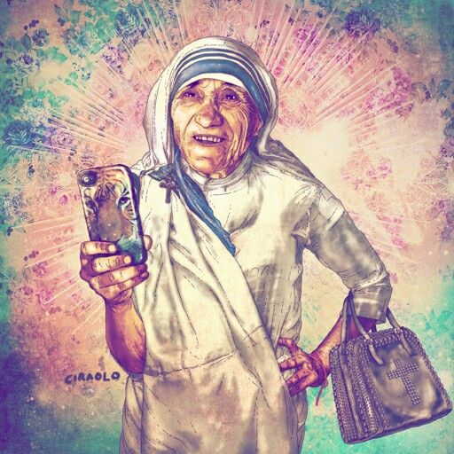 Mother Theresa taking selfies