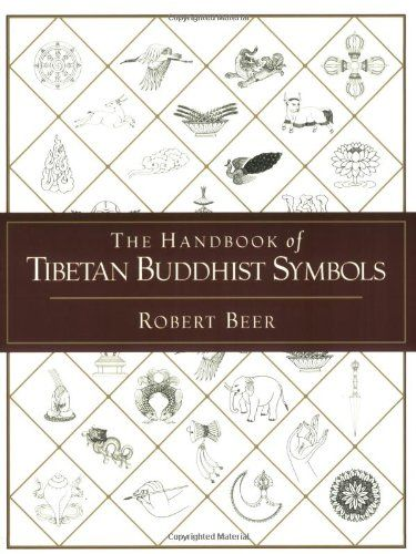 The Handbook of Tibetan Buddhist Symbols by Robert Beer