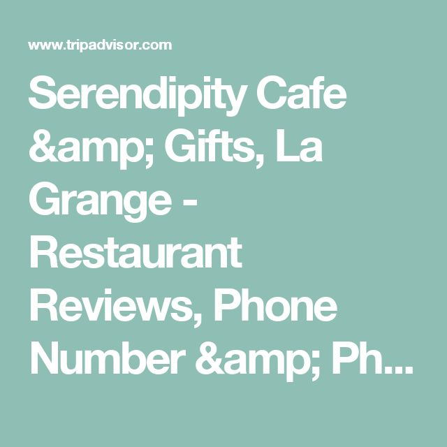 Serendipity Cafe & Gifts, La Grange - Restaurant Reviews, Phone Number & Photos - TripAdvisor