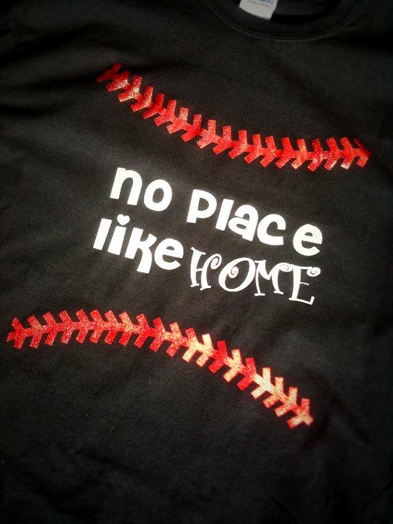 baseball or softball t shirt no place like by Rocknmamadesigns, $25.00