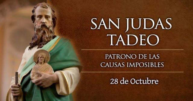 SANTORAL CATOLICO: SAN JUDAS TADEO, 28 DE OCTUBRE, PATRONO DE LAS CAU...