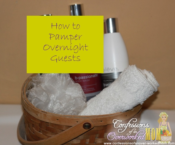 How to pamper overnight guests http://www.confessionsofanover-workedmom.com/2012/10/how-to-pamper-overnight-guests.html