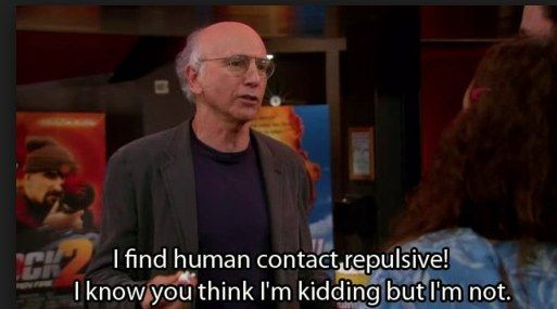 When you witness PDA. | Community Post: 18 Situations That Make You Want To Channel Your Inner Larry David
