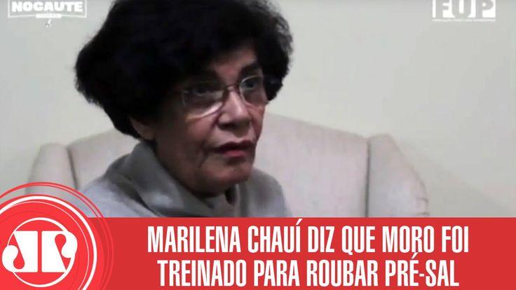 Filósofa Marilena Chauí diz que Moro foi treinado pelo FBI para roubar P...